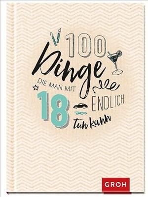100 Dinge, die man mit 18 endlich tun kann   Cover