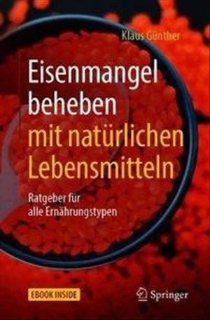 Eisenmangel beheben mit natürlichen Lebensmitteln: Ratgeber für alle Ernährungstypen | Cover