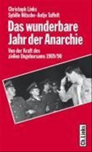 Das wunderbare Jahr der Anarchie. Von der Kraft des zivilen Ungehorsams 1989/90 | Cover