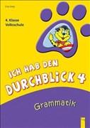 Grammatik 4: 4. Klasse Volksschule - Durchblick 4. Kl