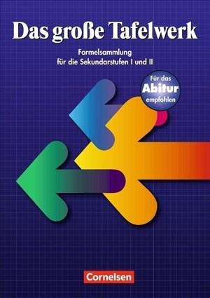 Das große Tafelwerk: Schülerbuch - Ausgabe 1999 (Das große Tafelwerk - Formelsammlung für die Sekundarstufen I und II: Östliche Bundesländer und Berlin) | Cover