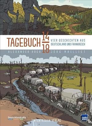 Tagebuch 14/18 - Vier Geschichten aus Deutschland und Frankreich | Cover