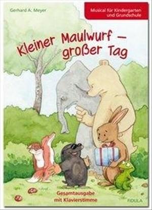 Kleiner Maulwurf - großer Tag: Musical für 5-8-Jährige (Gesamtausgabe mit Klavierpartitur) | Cover