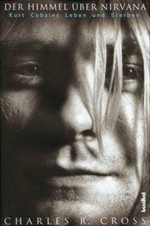 Der Himmel über Nirvana - Kurt Cobains Leben und Sterben | Cover