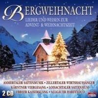 Bergweihnacht - Lieder und Weisen zur Advent und Weihnacht ( Weihnachten mit Stubenmusik, Saitenmusik, Hausmusik, Viergesang, Harfe, Zither, Weisenbläser ...)