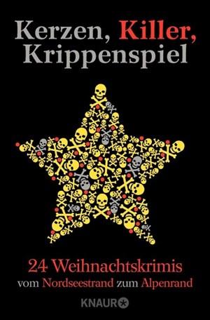 Kerzen, Killer, Krippenspiel: 24 Weihnachtskrimis vom Nordseestrand zum Alpenrand   Cover