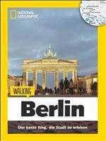 Berlin zu Fuß: Walking Berlin – Mit detaillierten Karten die Stadt zu Fuß entdecken. Der Reiseführer von National Geographic mit Insidertipps, Stadtspaziergängen und Touren für Kinder. (Walking Guide)