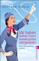 »Wir haben soeben unsere Reiseflughöhe vergessen«: Eine Stewardess erzählt