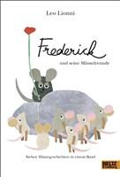 Frederick und seine Mäusefreunde: Sieben Mäusegeschichten in einem Band