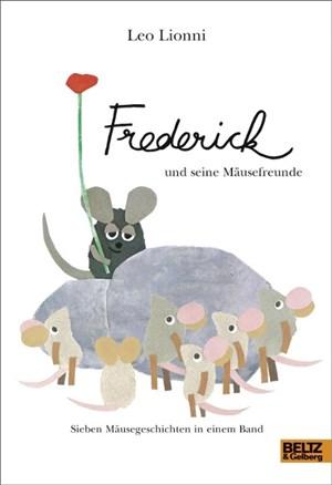 Frederick und seine Mäusefreunde: Sieben Mäusegeschichten in einem Band   Cover