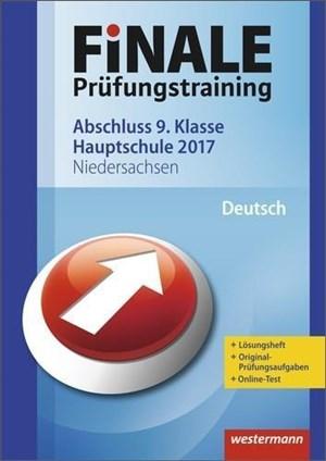 FiNALE Prüfungstraining / Abschluss 9./10. Klasse Hauptschule Niedersachsen: FiNALE Prüfungstraining Abschluss 9. Klasse Hauptschule Niedersachsen: Deutsch 2017 Arbeitsbuch mit Lösungsheft | Cover