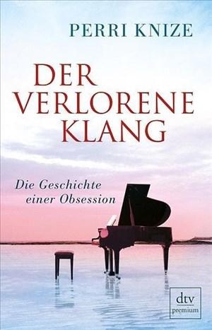 Der verlorene Klang: Die Geschichte einer Leidenschaft | Cover