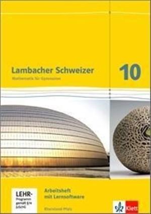 Lambacher Schweizer Mathematik 10. Ausgabe Rheinland-Pfalz: Arbeitsheft plus Lösungsheft und Lernsoftware Klasse 10 (Lambacher Schweizer. Ausgabe für Rheinland-Pfalz ab 2012) | Cover