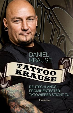 Tattoo Krause: Deutschlands prominentester Tätowierer sticht zu | Cover