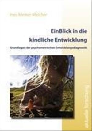 EinBlick in die kindliche Entwicklung: Grundlagen der psychometrischen Entwicklungsdiagnostik | Cover