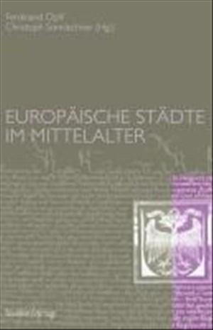 Europäische Städte im Mittelalter (Forschungen und Beiträge zur Wiener Stadtgeschichte) | Cover