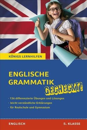 Englische Grammatik gecheckt! 5. Klasse: Von Nachhilfelehrern entwickelt und erfolgreich eingesetzt! (Königs Lernhilfen)   Cover