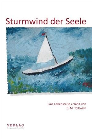 Sturmwind der Seele: Eine Lebensreise erzählt von E. M. Tollovich | Cover