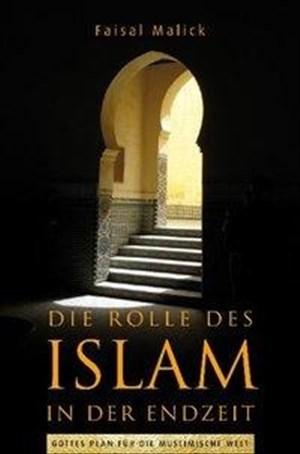 Die Rolle des Islam in der Endzeit: Gottes Plan für die muslimische Welt | Cover
