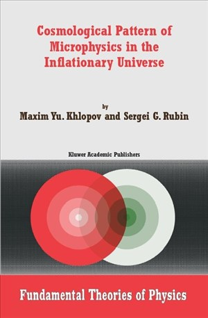 Cosmological Pattern of Microphysics in the Inflationary Universe (Fundamental Theories of Physics, Band 144) | Cover