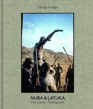 George Rodger Nuba & Latuka: The Colour Photographs   Cover