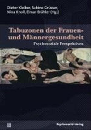 Tabuzonen der Frauen- und Männergesundheit: Psychosoziale Perspektiven (Forschung psychosozial) | Cover