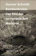Bombenkrater: Das Bild der terroristischen Moderne (imorde.instants)