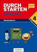 Durchstarten - Englisch - Neubearbeitung: 4. Schulstufe - Dein Übungsbuch: Übungsbuch mit Lösungen und CD