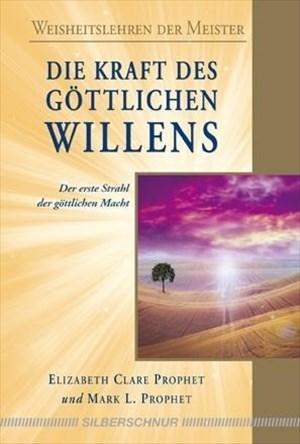 Die Kraft des göttlichen Willens: Der erste Strahl der göttlichen Macht | Cover