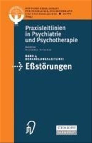 Behandlungsleitlinie Eßstörungen (Praxisleitlinien in Psychiatrie und Psychotherapie Bd. 4) (Praxisleitlinien in Psychiatrie und Psychotherapie (4), Band 4) | Cover