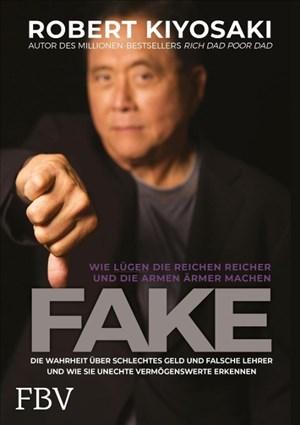 FAKE: Die Wahrheit über schlechtes Geld, falsche Lehrer und unechte Vermögenswerte – Wie Lügen die Reichen reich und die Armen ärmer machen | Cover