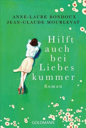 Hilft auch bei Liebeskummer: Roman   Cover