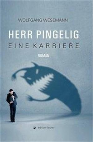 Herr Pingelig - Eine Karriere: Roman | Cover