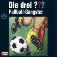 Die drei Fragezeichen - Folge 63: Fußball-Gangster