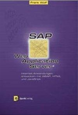 SAP Web Application Server: Internet-Anwendungen entwickeln mit ABAP, HTML und JavaScript | Cover