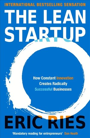 The Lean Startup: How Constant Innovation Creates Radically Successful Businesses: How Relentless Change Creates Radically Successful Businesses | Cover