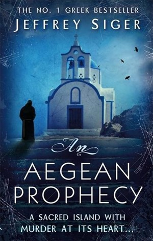 An Aegean Prophecy: Number 3 in series (Chief Inspector Andreas Kaldis Mystery, Band 3) | Cover