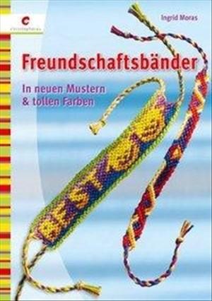 Freundschaftsbänder: In neuen Mustern & tollen Farben | Cover