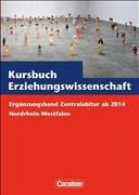 Kursbuch Erziehungswissenschaft: Zentralabitur 2015/2016 Nordrhein-Westfalen: Ergänzungsband