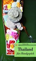 Thailand fürs Handgepäck: Geschichten und Berichte - Ein Kulturkompass (Bücher fürs Handgepäck, Band 678)
