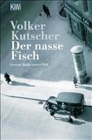 Der nasse Fisch (Die Gereon-Rath-Romane, Band 1)