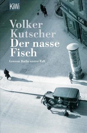 Der nasse Fisch (Die Gereon-Rath-Romane, Band 1)   Cover