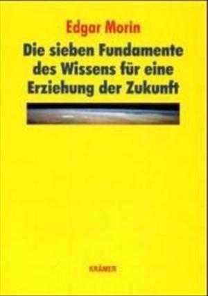 Die sieben Fundamente des Wissens für eine Erziehung der Zukunft | Cover