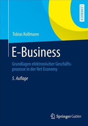 E-Business: Grundlagen elektronischer Geschäftsprozesse in der Net Economy   Cover