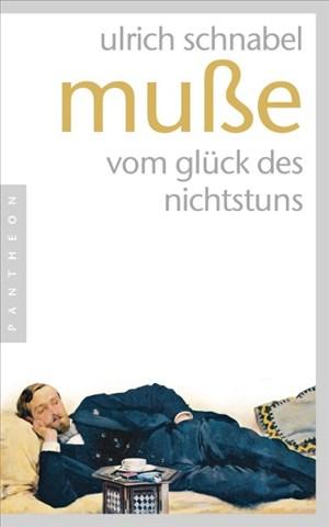 Muße: Vom Glück des Nichtstuns | Cover