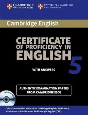Cambridge Certificate of Proficiency in English 5 With Answers: Examination Papers from University of Cambridge Esol Examinations (Cpe Practice Tests) | Cover
