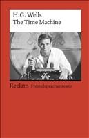 The Time Machine: Englischer Text mit deutschen Worterklärungen (Reclams Universal-Bibliothek, Band 9176)