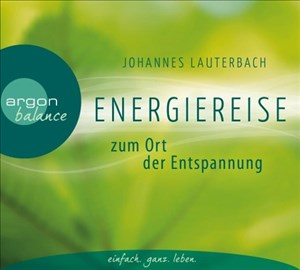 Energiereise zum Ort der Entspannung: Leichtigkeit und Freiheit spüren | Cover