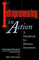 Intrapreneuring in Action: A Handbook for Business Innovation