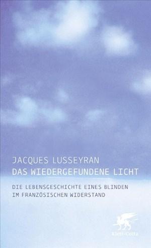 Das wiedergefundene Licht: Die Lebensgeschichte eines Blinden im französischen Widerstand | Cover